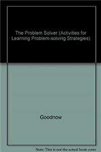 The problem solver, 8: Activities for learning problem-solving strategies