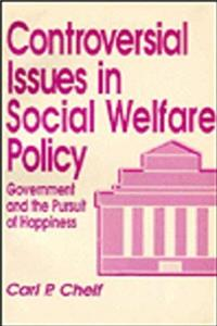 Controversial Issues in Social Welfare Policy: Government and the Pursuit of Happiness (Controversial Issues in Public Policy)