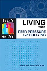 Living With Peer Pressure and Bullying (Teen's Guides)