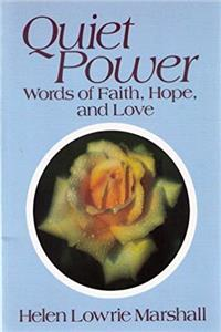 Quiet power: Words of faith, hope, and love