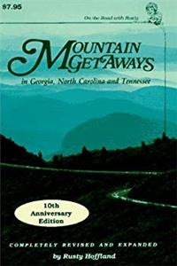 Mountain Getaways in Georgia, North Carolina and Tennessee (On the Road With Rusty)