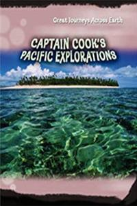 Captain Cook's Pacific Explorations (Great Journeys Acoss Earth)