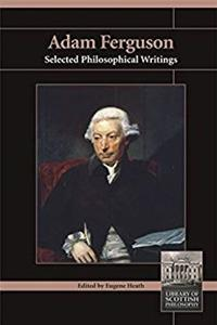 Adam Ferguson: Selected Philosophical Writings (Library of Scottish Philosophy)