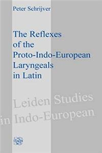 The Reflexes Of The Proto-indo-european Laryngeals In Latin.(Leiden Studies in Indo-European 2)