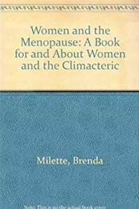 Women and the Menopause: A Book for and About Women and the Climacteric