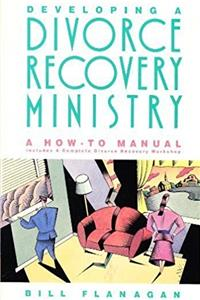 Developing a Divorce Recovery Ministry