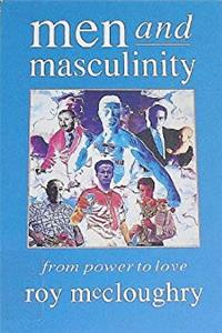 Men and Masculinity: From Power to Love