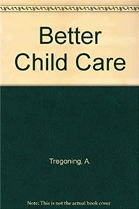Better Child Care