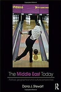 The Middle East Today: Political, Geographical and Cultural Perspectives