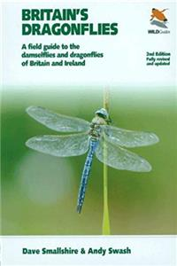 Britain's Dragonflies: A Field Guide to the Damselflies and Dragonflies of Britain and Ireland - Fully Revised and Updated Second Edition (Britain's Wildlife)