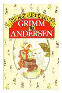 The Best Fairy Tales of Grimm and Andersen