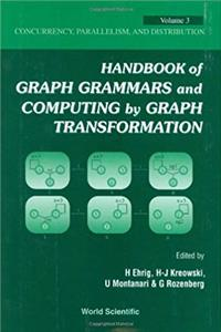 Handbook of Graph Grammars and Computing by Graph Transformations: Concurrency, Parallelism, and Distribution