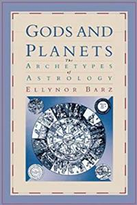 Gods and Planets: The Archetypes of Astrology