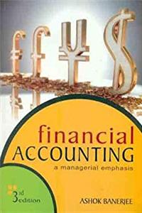 Financial Accounting: A Managerial Emphasis