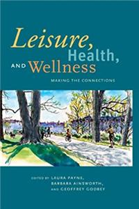 Download Leisure, Health, and Wellness: Making the Connections epub book