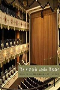 The Historic Asolo Theater: The John and Mable Ringling Museum of Art Art Spaces Series
