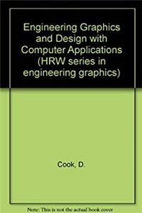 Engineering Graphics and Design With Computer Applications (HRW series in engineering graphics)