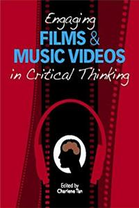 Engaging Films and Music Videos in Critical Thinking