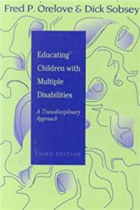 Educating Children With Multiple Disabilities: A Transdisciplinary Approach