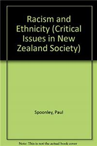 Racism and Ethnicity (Critical Issues in New Zealand Society)