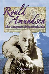 Download Roald Amundsen: The Conquest of the South Pole (In the Footsteps of Explorers) epub book