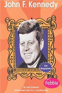 John F. Kennedy (First Biographies - Presidents and Leaders)