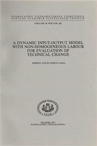 A dynamic input-output model with non-homogeneous labour for evaluation of technical change (Annales Academiae Scientiarum Fennicae. Ser. B)